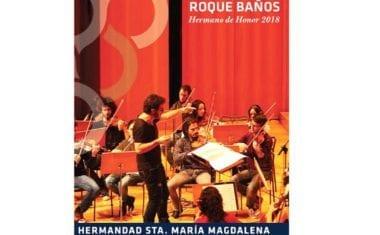 La Magdalena ofrecerá su Concierto de Cuaresma y nombrará Hermano de Honor a Roque Baños