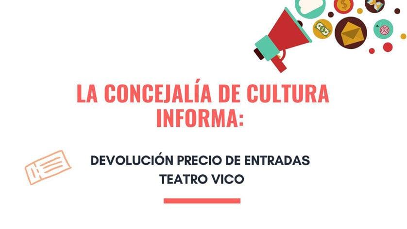 El importe de las entradas de los eventos suspendidos del Teatro Vico será devuelto en taquilla del 15 al 26 de junio