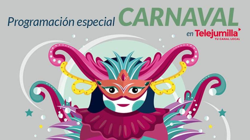 Programación especial Carnaval en Telejumilla