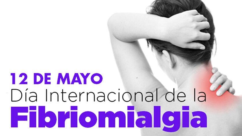 Hoy se conmemora el Día Internacional de la Fibromialgia