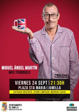 Monólogo de Miguel Ángel Martín, titulado 'Más tranquilo'
